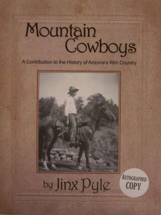 Mountain Cowboys: A Contribution to the History of Arizona's Rim Country