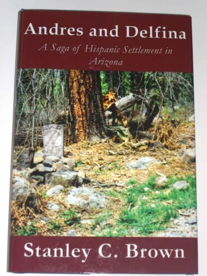 Andres and Delfina – A Saga of Hispanic Settlement in Arizona