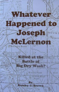 Whatever Happened to Joseph McLernon – Killed at the Battle of Big Dry Wash?
